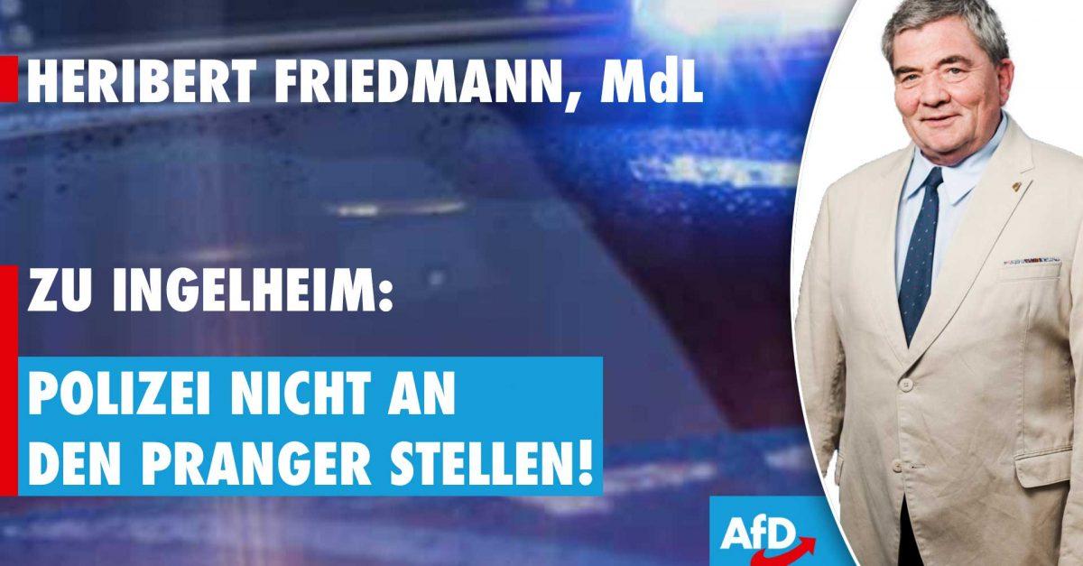 Heribert Friedmann zum Polizeieinsatz in Ingelheim